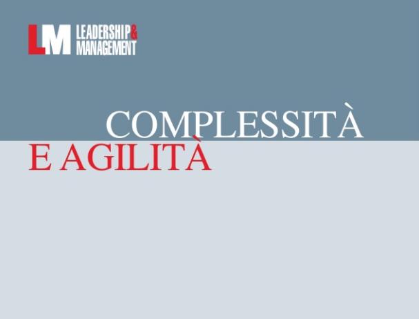 Complessità e Agilità: come l'agilità affronta la complessità
